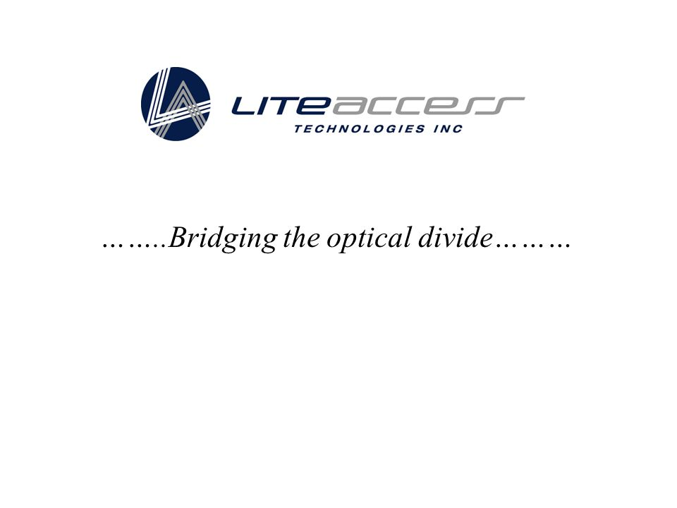 ……..Bridging the optical divide………