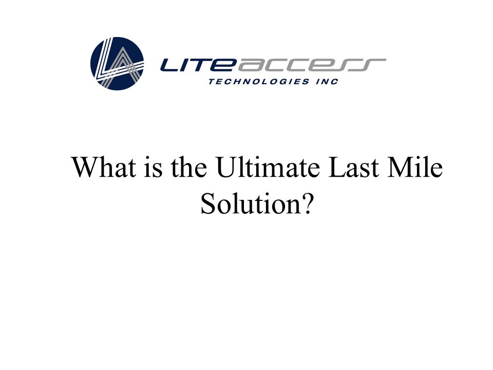 What is the Ultimate Last Mile Solution