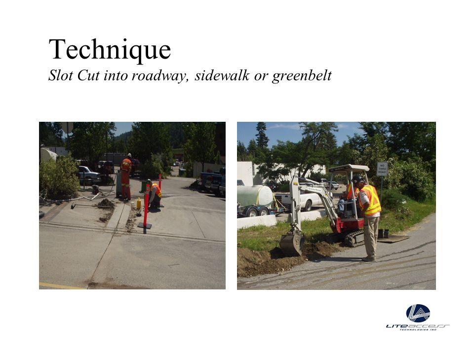 Technique Slot Cut into roadway, sidewalk or greenbelt