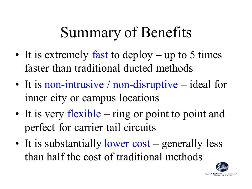 Summary of BenefitsIt is extremely fast to deploy – up to 5 times faster than traditional ducted methods.