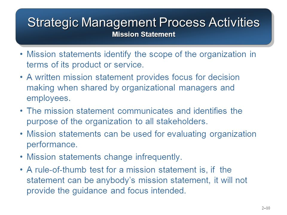 strategic management mission statement On the company's website for example, the mission statement is listed under the focus on the market statement and the vision statement is listed under the mission statement.