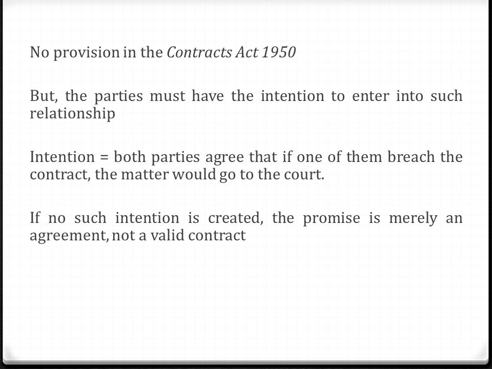 Intention to create legal relationship ppt video online download no provision in the contracts act 1950 but the parties must have the intention to platinumwayz
