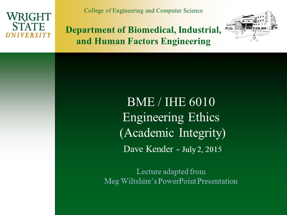 bme ihe 6010 engineering ethics academic integrity dave kender april 17 2017 lecture. Black Bedroom Furniture Sets. Home Design Ideas