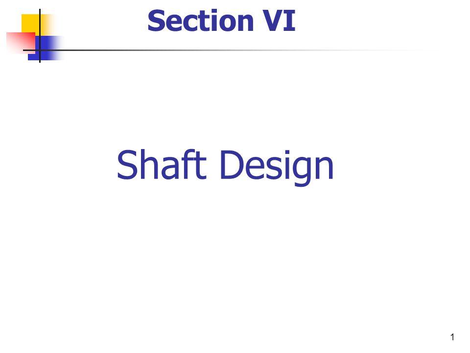 Section VI Shaft Design
