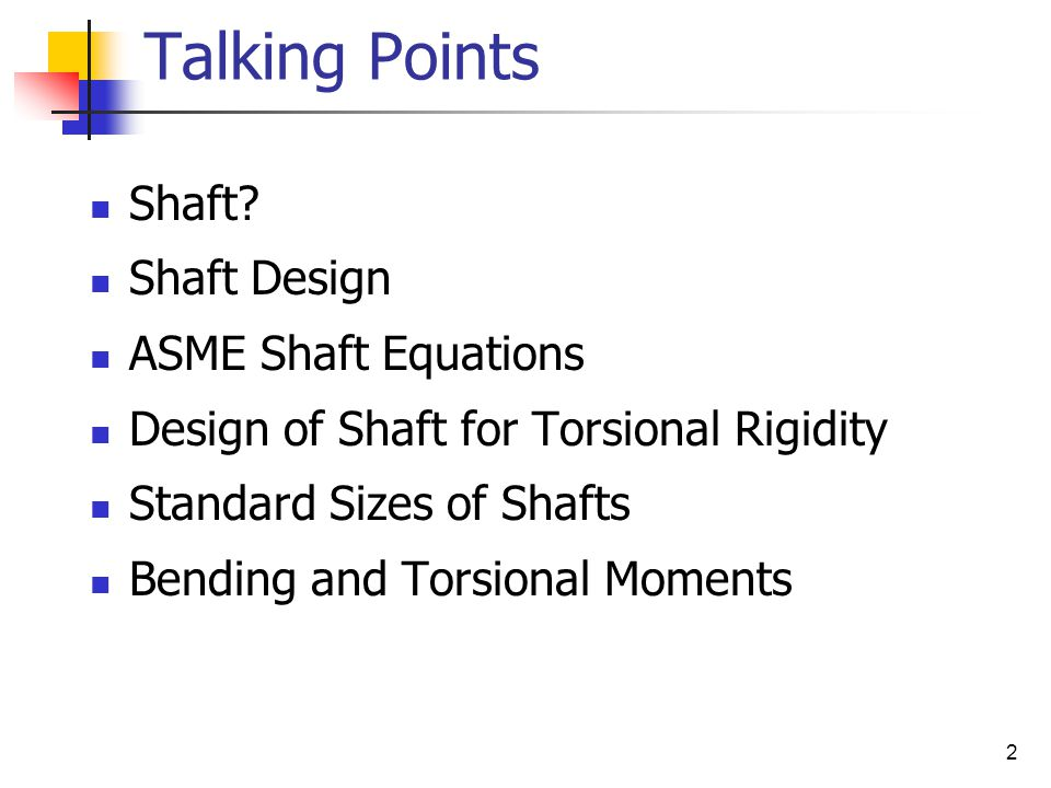 Talking Points Shaft Shaft Design ASME Shaft Equations