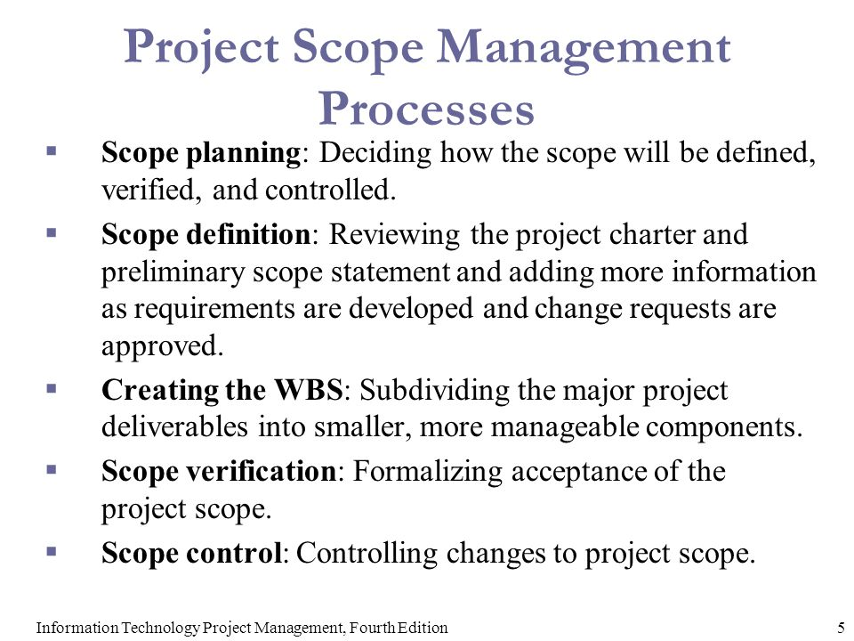 defining project scope The project scope is considered the itinerary of an individual project program the project scope is the step by step guide to determine who, what, why, when, and where it will be able to define to the stakeholders what they want to have done.