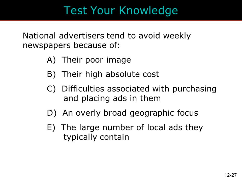 Test Your Knowledge National advertisers tend to avoid weekly newspapers because of: A) Their poor image.