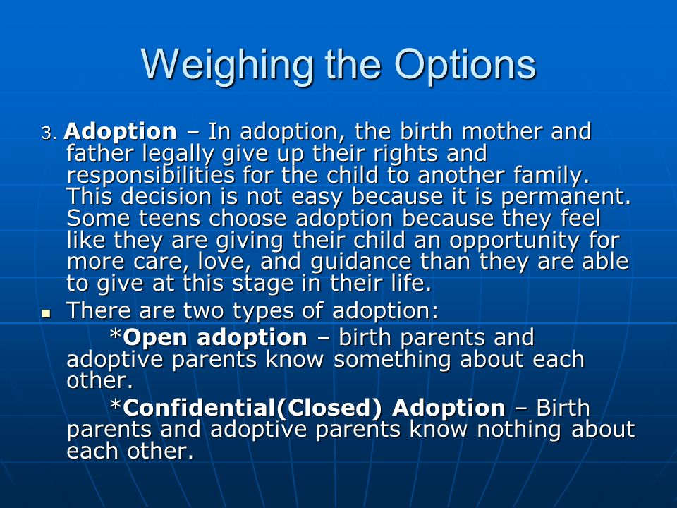 Weighing the Options There are two types of adoption: