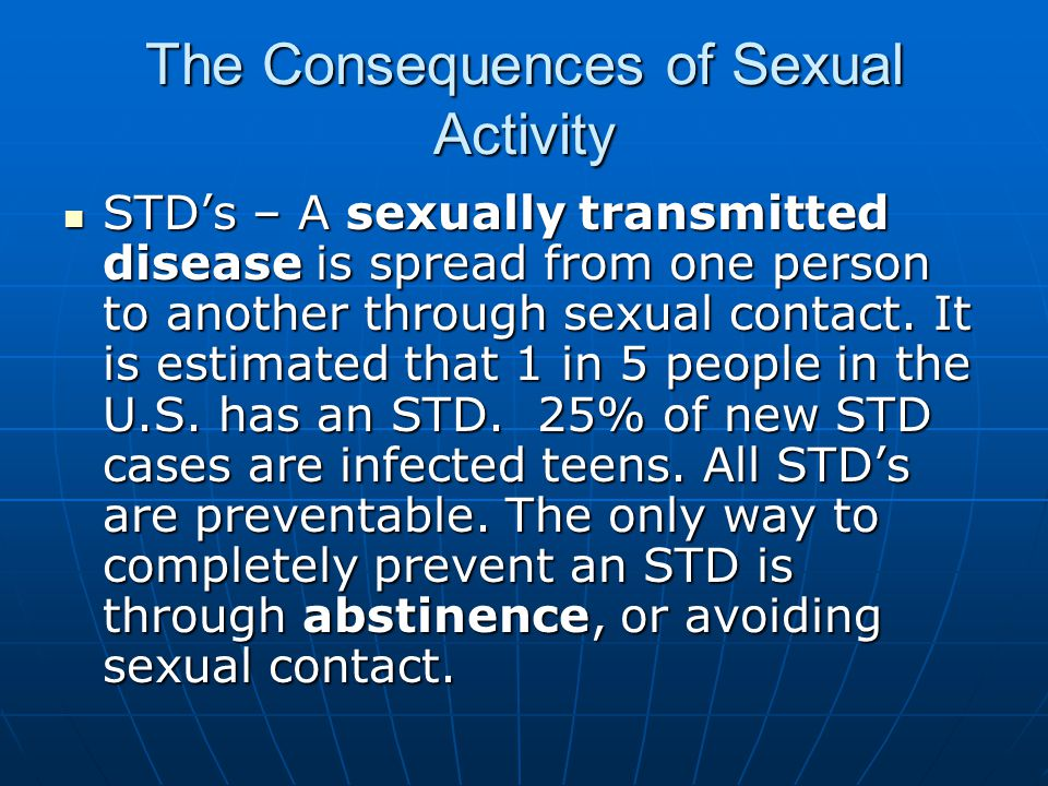 The Consequences of Sexual Activity