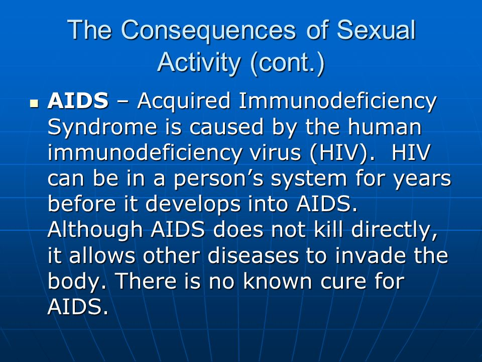 The Consequences of Sexual Activity (cont.)