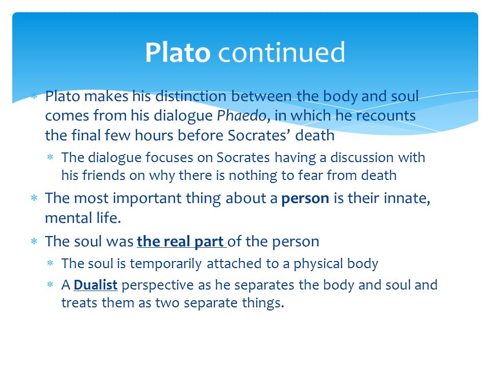 socrates ideas about death in platos dialogue phaedo Shows that the dialogue in plato's phaedo is primarily devoted to presenting socrates' final defense of the philosophical life against the theoretical and political challenge of religion that the psychology of its characters is a key to understanding the argument of a platonic dialogue is a principle effectively applied in this.
