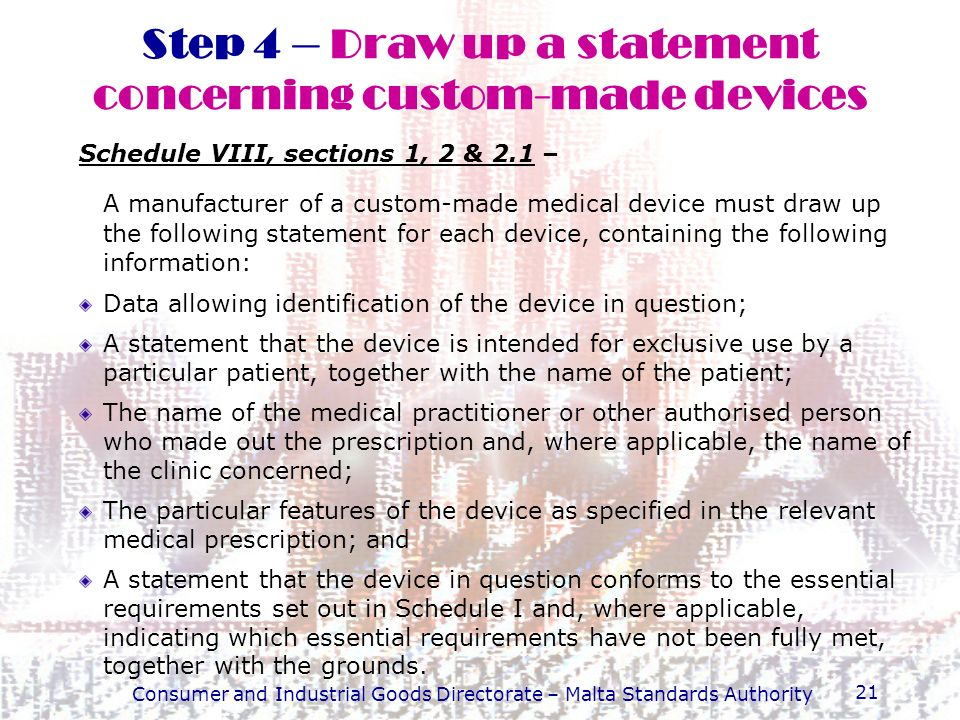 Step 4 – Draw up a statement concerning custom-made devices