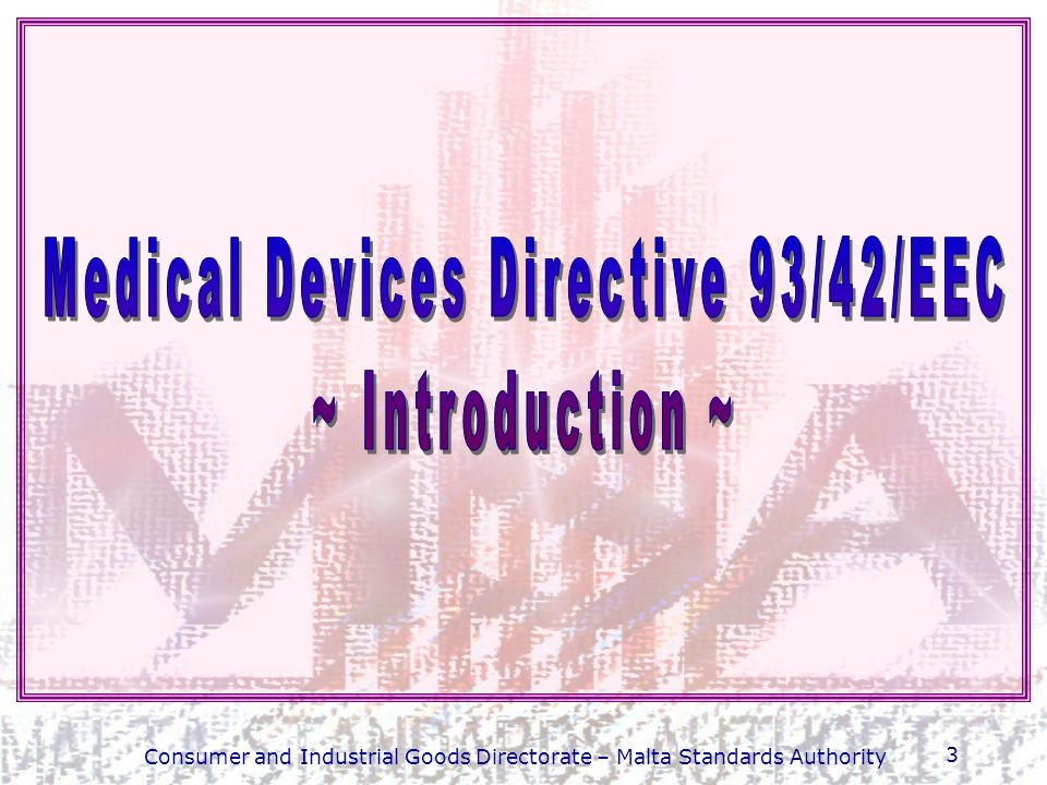 Medical Devices Directive 93/42/EEC ~ Introduction ~