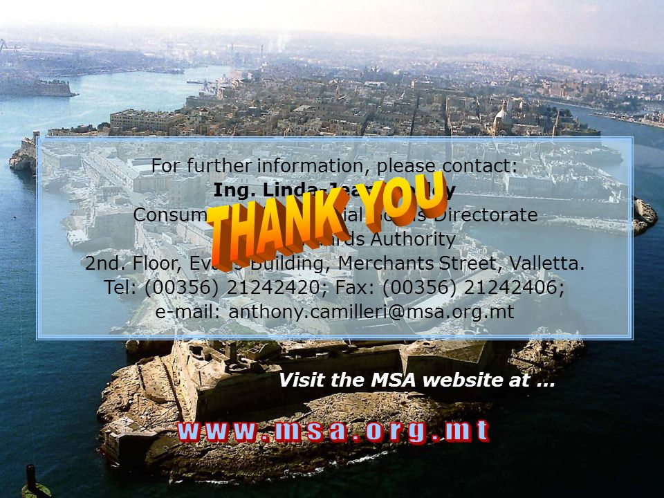 THANK YOU www.msa.org.mt For further information, please contact: