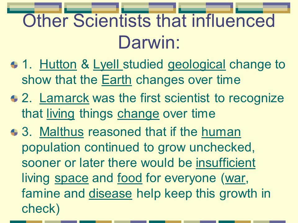 Other Scientists that influenced Darwin: