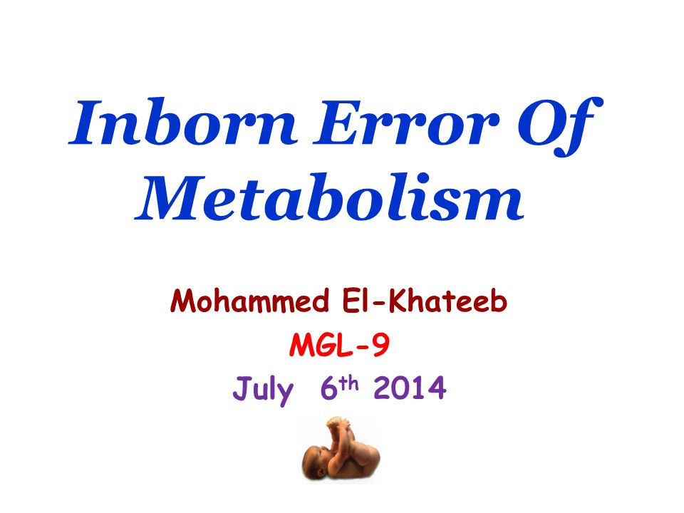 essay on inborn errors of metabolism The major classes of inborn errors of metabolism (iem) and their characteristic clinical and biochemical features are described below the epidemiology.