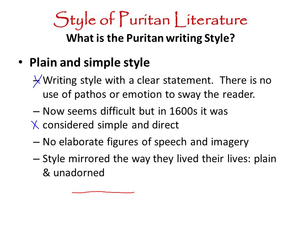writing styles in the puritan time Colonial and puritan literature ap english lang - raglow study play basic puritan beliefs (tulip)  common themes in early puritan writing (1) idealism (2 .