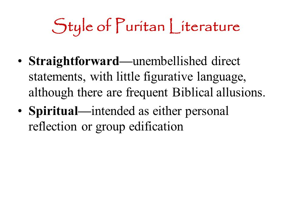 puritans literature essay Puritans the puritans were a group of people who grew discontent in the church of england and worked towards religious, moral and societal reforms.