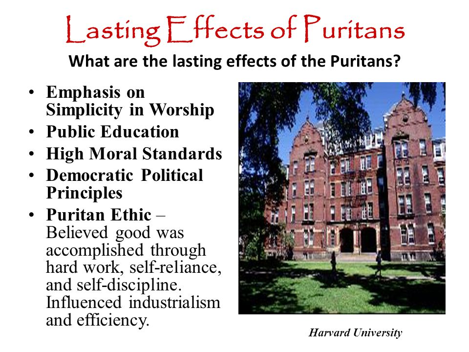 puritan effects Thesis 1 the puritan values that affected american society in both positive and negative ways continue to influence our nation today.