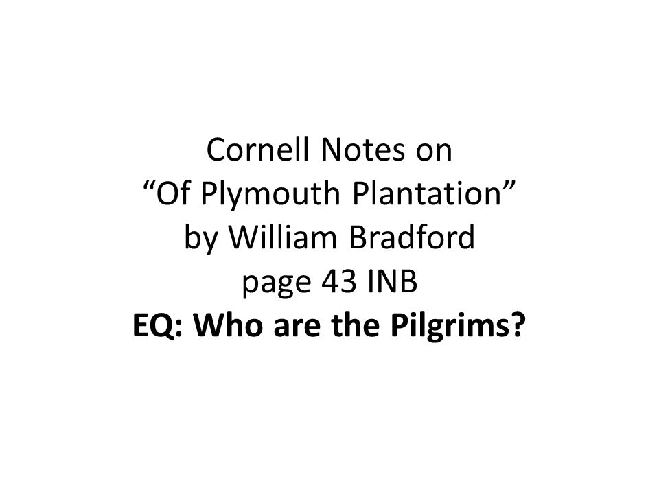 "monday ppt  8 cornell notes on ""of plymouth plantation"""