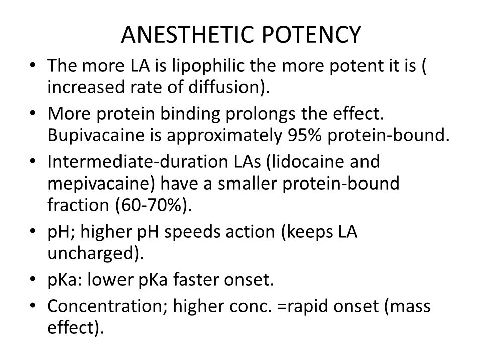 ANESTHETIC POTENCY The more LA is lipophilic the more potent it is ( increased rate of diffusion).