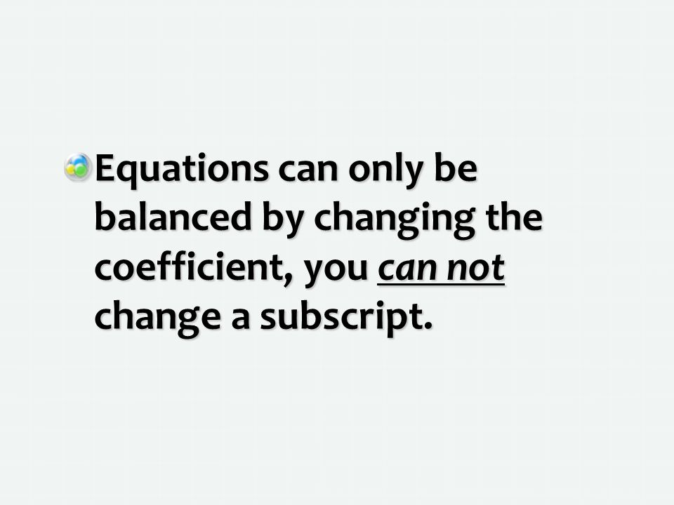 Equations can only be balanced by changing the coefficient, you can not change a subscript.