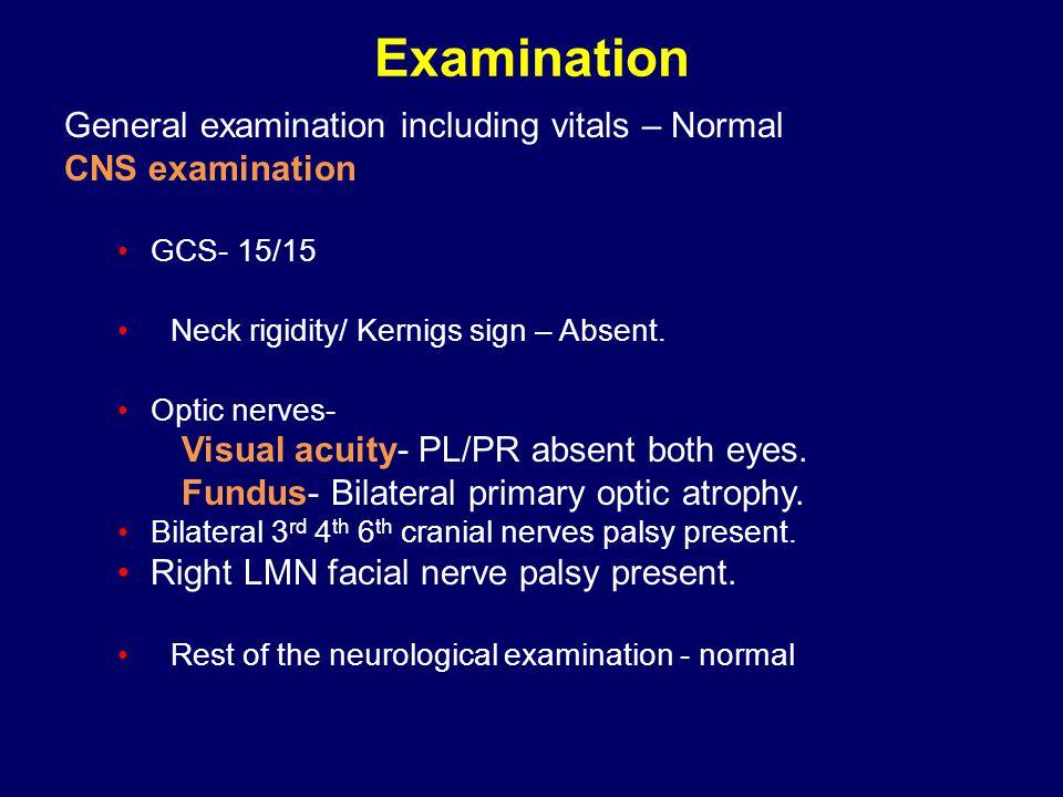 Examination General examination including vitals – Normal