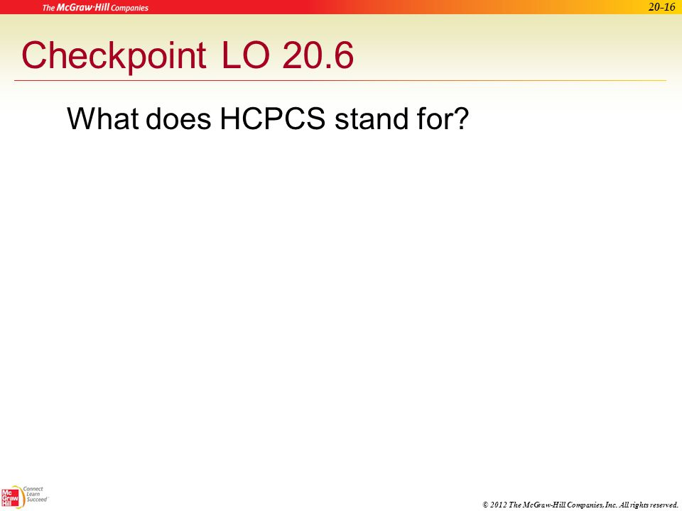 Checkpoint LO 20.6 What does HCPCS stand for Learning Outcome: