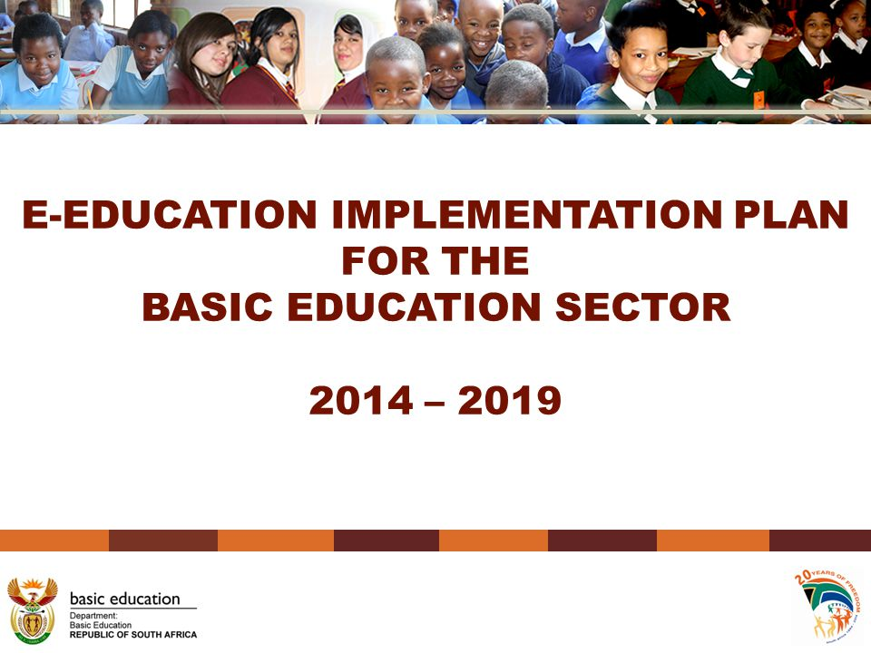 E-EDUCATION IMPLEMENTATION PLAN FOR THE BASIC EDUCATION SECTOR 2014 – 2019