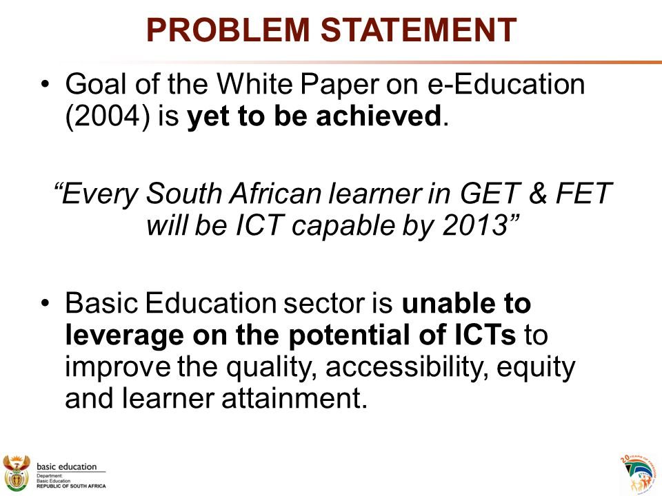 Every South African learner in GET & FET will be ICT capable by 2013