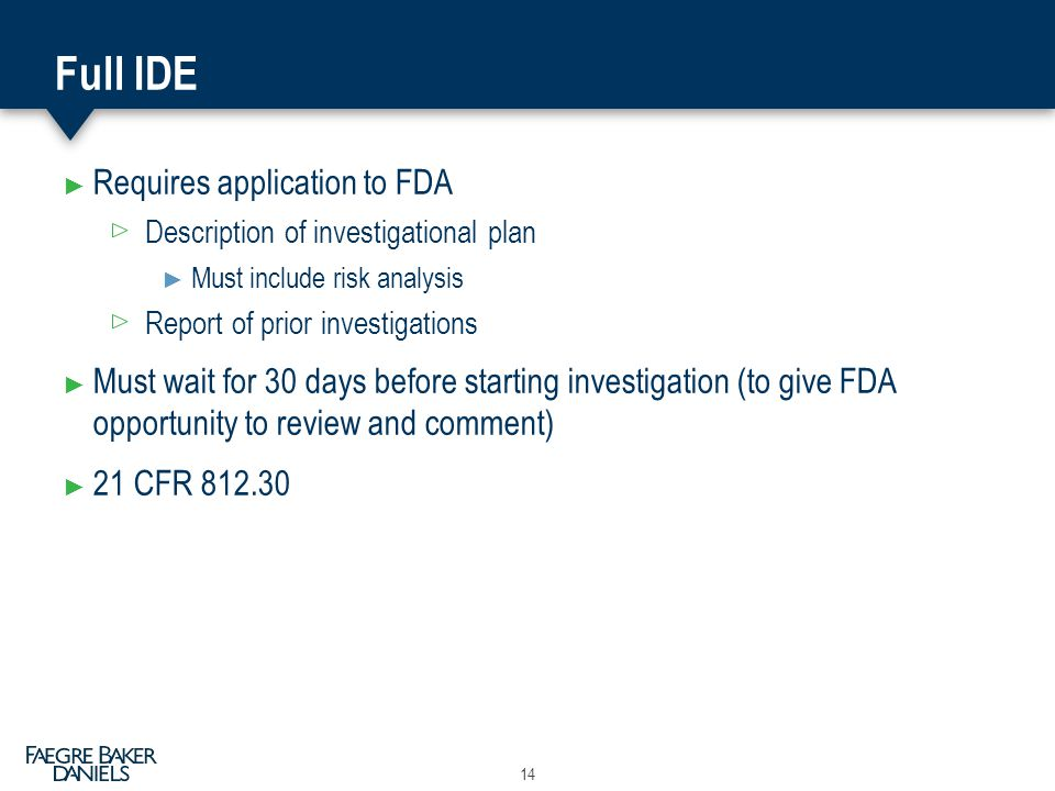 Full IDE Requires application to FDA