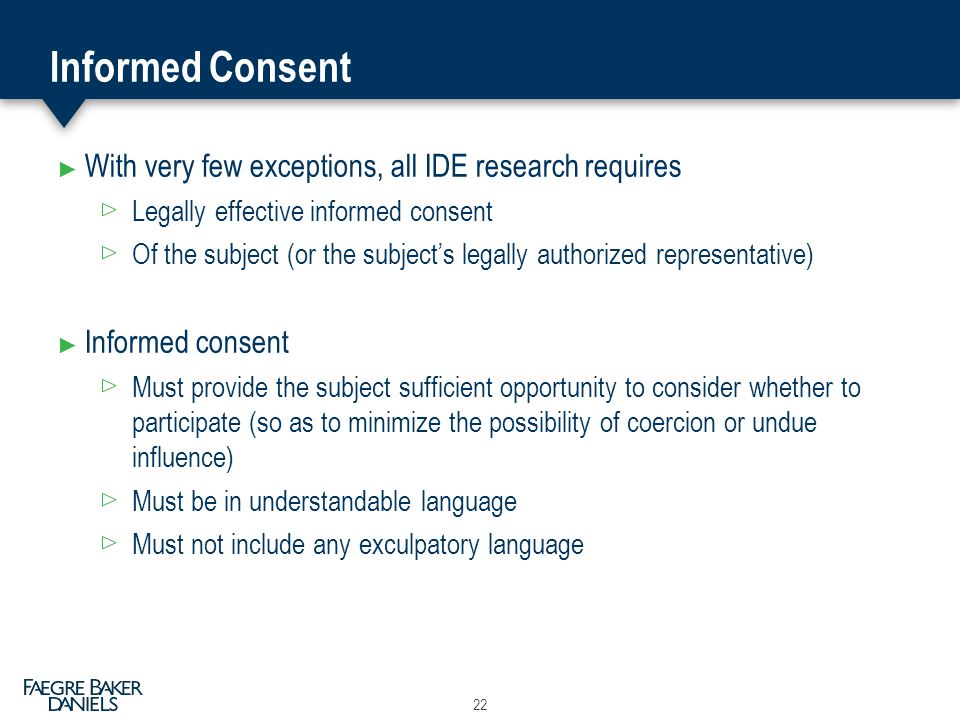 Informed Consent With very few exceptions, all IDE research requires