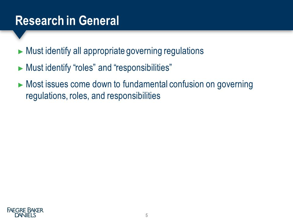 Research in General Must identify all appropriate governing regulations. Must identify roles and responsibilities