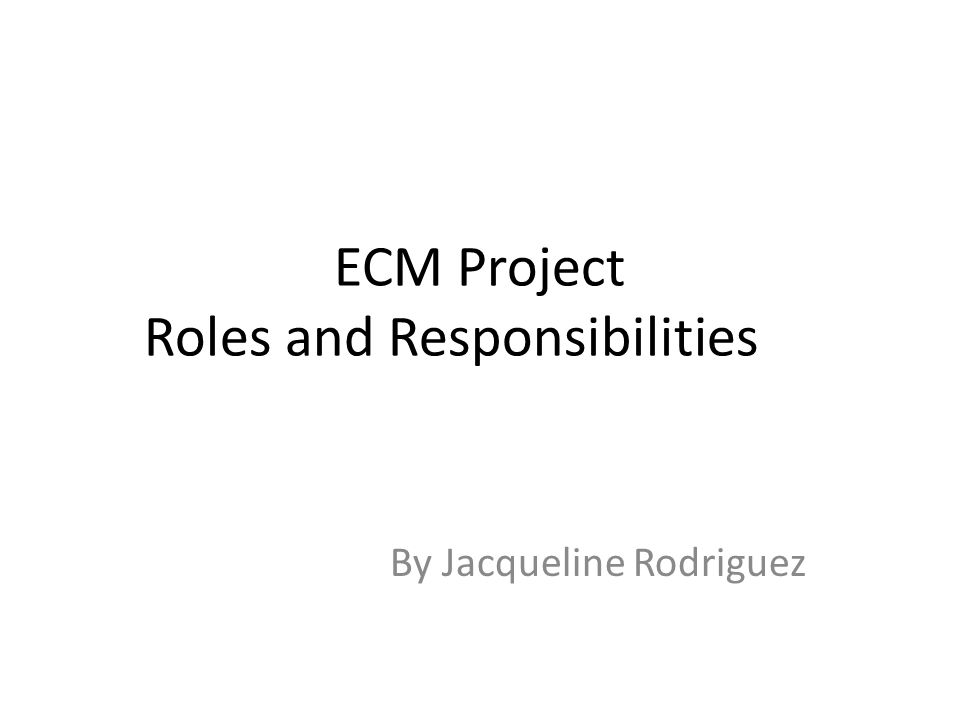 ECM Project Roles and Responsibilities