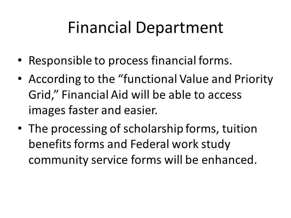 Financial Department Responsible to process financial forms.