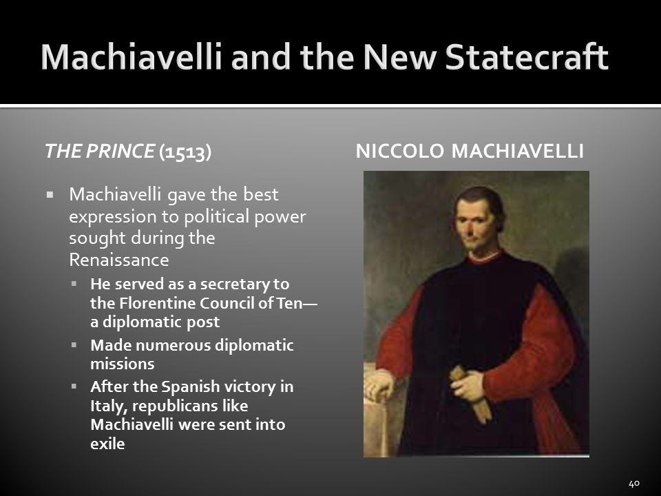 an analysis of political power in the prince by niccolo machiavelli Five hundred years ago, niccolo machiavelli wrote the prince (1513), a book  that is still relevant day one aspect  this is only one meaning of innovation in  machiavelli  power in the face of constant changes, how does one affect  fortuna.