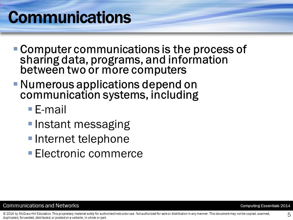 Communications Computer communications is the process of sharing data, programs, and information between two or more computers.