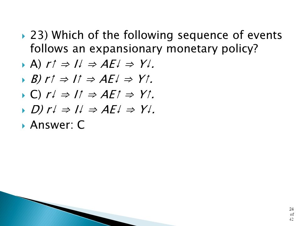 23) Which of the following sequence of events follows an expansionary monetary policy