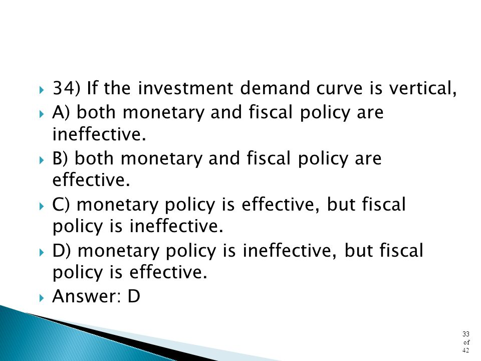 34) If the investment demand curve is vertical,