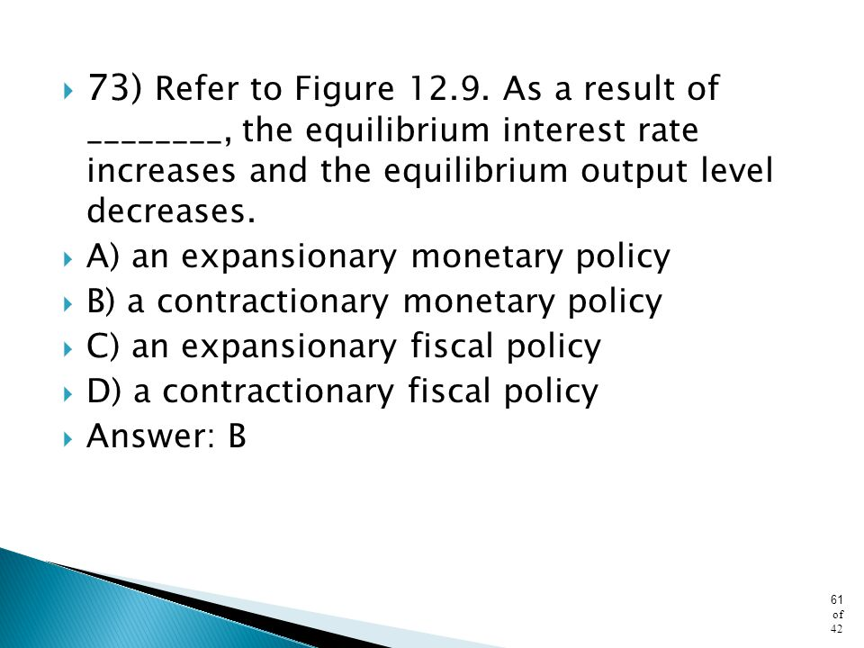 73) Refer to Figure As a result of ________, the equilibrium interest rate increases and the equilibrium output level decreases.