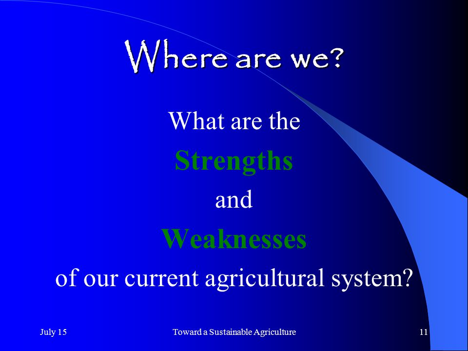 Where are we Strengths Weaknesses What are the and