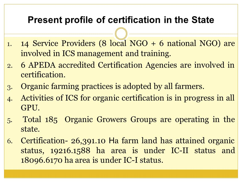 Present profile of certification in the State