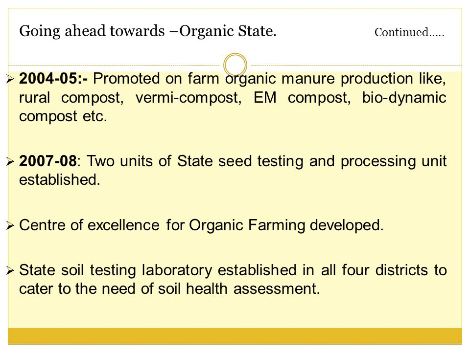 Going ahead towards –Organic State. Continued…..