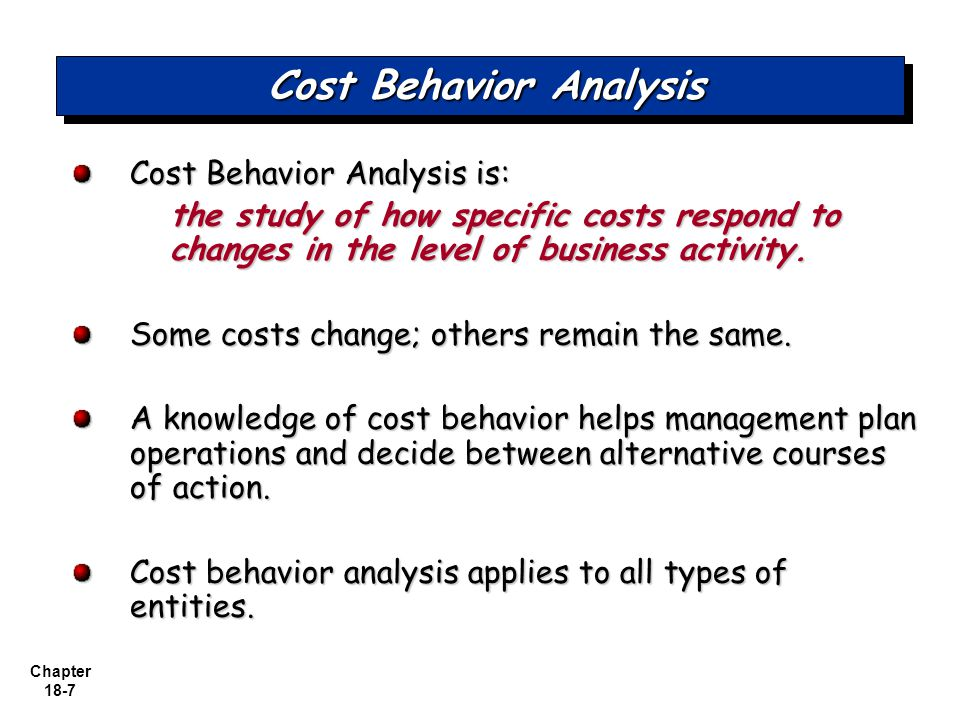 cost behavior analysis Cost behavior analysis and cost-volume profit - chapter summary and learning objectives what kinds of cost and profit analyses are done by accountants.