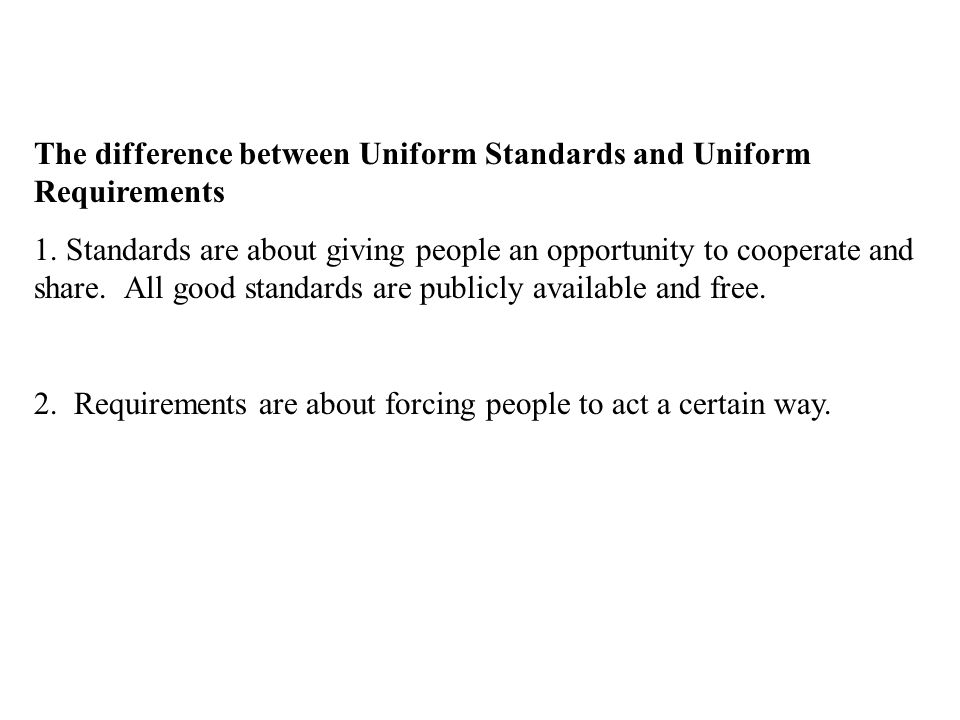 The difference between Uniform Standards and Uniform Requirements