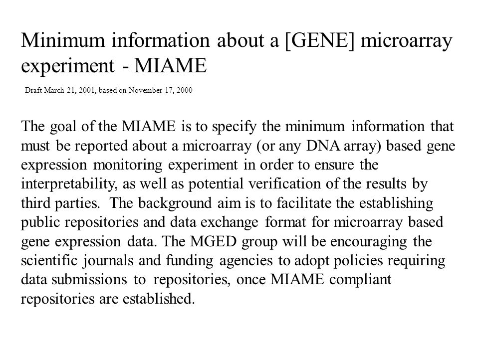 Minimum information about a [GENE] microarray experiment - MIAME