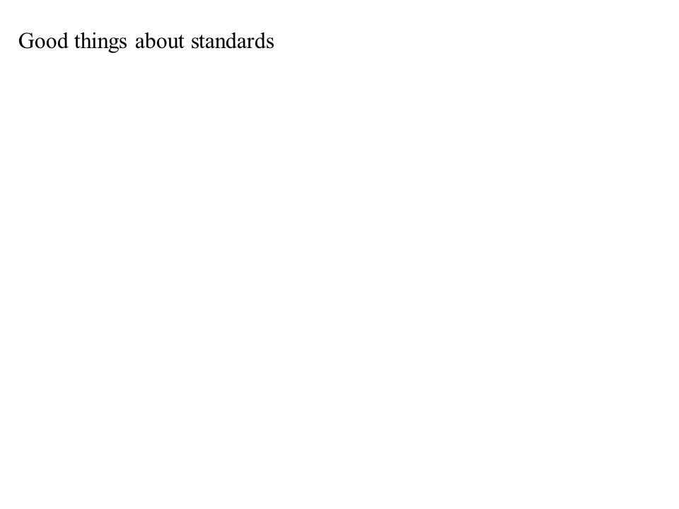 Good things about standards