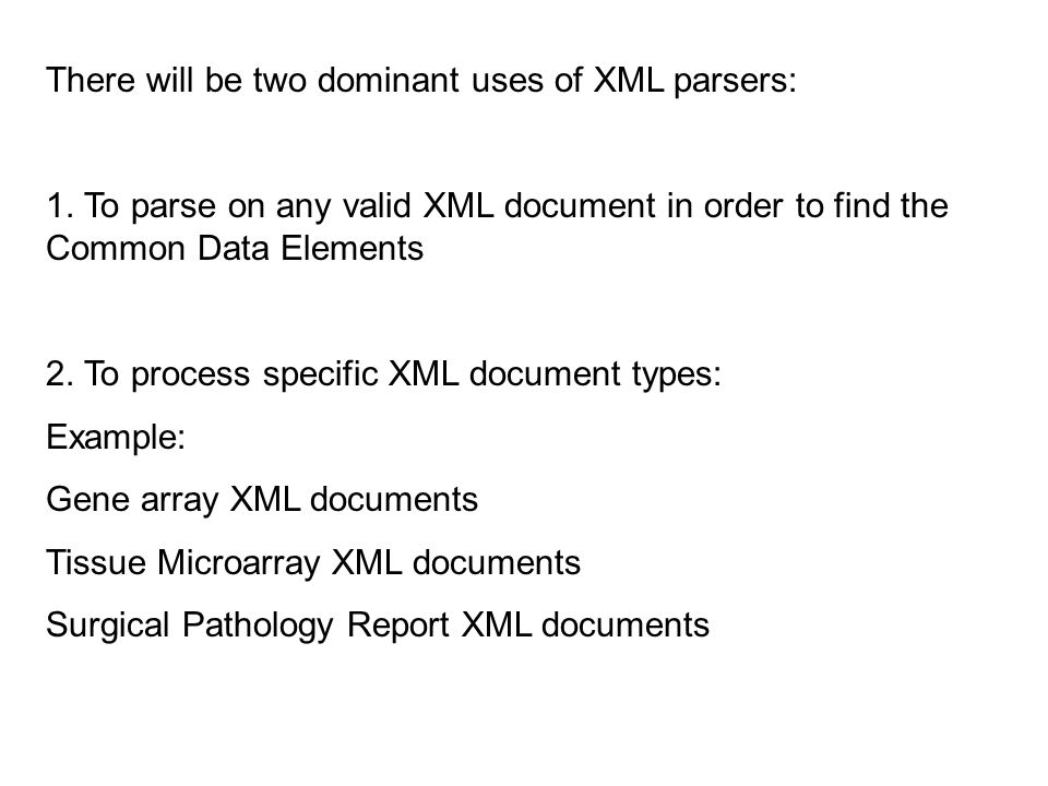 There will be two dominant uses of XML parsers: