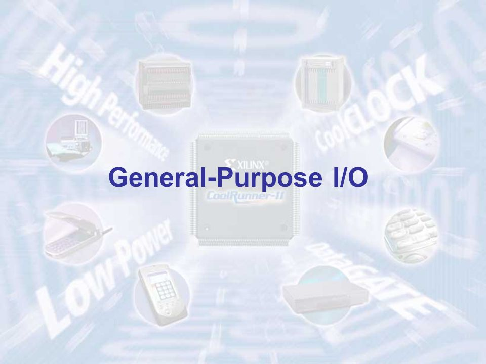 General-Purpose I/O ECE 448 – FPGA and ASIC Design with VHDL
