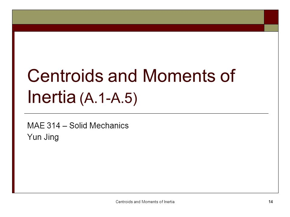 Centroids and Moments of Inertia (A.1-A.5)